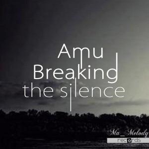 A.M.U - Breaking the Silence