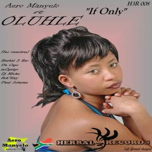 Aero Manyelo feat. Oluhle - If Only
