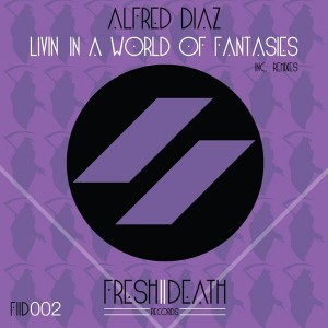 Alfred Diaz - Livin In A World Of Fantasies