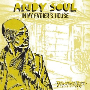 Andy Soul - In My Father's House