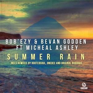 Bob'Ezy, Bevan Godden, Michael Ashley - Summer Rain