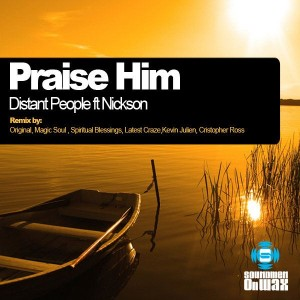 Distant People & Nickson - Praise Him