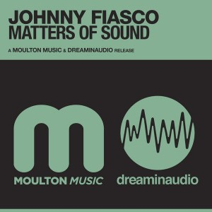 Johnny Fiasco - Matters Of Sound