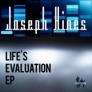 Joseph Hines - Life's Evaluation EP