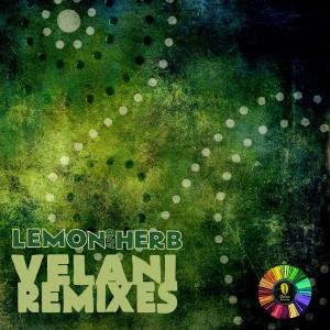 Lemon n Herb feat. Moonchild - Velani Remixes