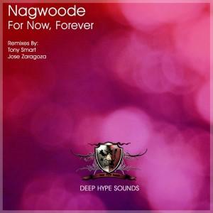 Nagwoode - For Now, Forever