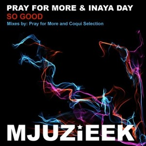 Pray For More & Inaya Day - So Good
