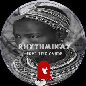 Rhythmikay - Love Like Candy