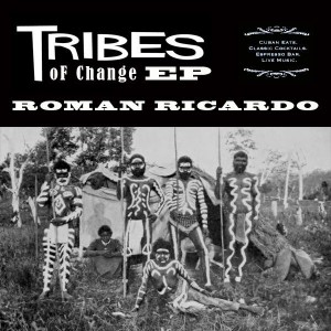 Roman Ricardo - Tribes Of Change EP