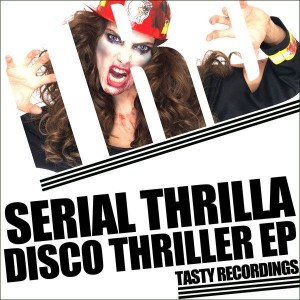 Serial Thrilla - Disco Thriller EP