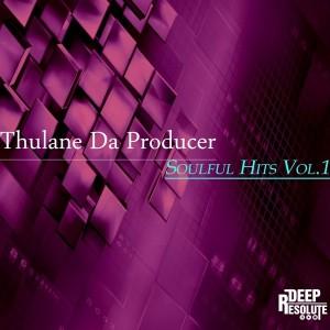 Thulane Da Producer - Soulful Hits Vol.1