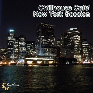 Various Artists - Chillhouse Cafe_ New York Session