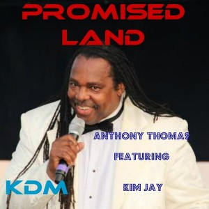 Anthony Thomas, Kim Jay - Promised Land 2013