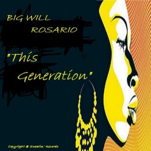 Big Will Rosario - This Generation