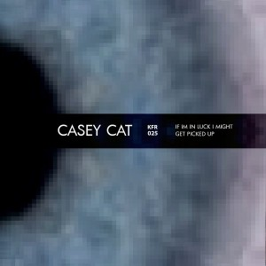Casey Cat - If I'm in Luck - Might Get Picked Up