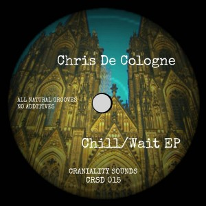 Chris De Cologne - Chill_Wait EP