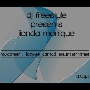 DJ Freestyle pres. Jianda Monique - Water, Love & Sunshine