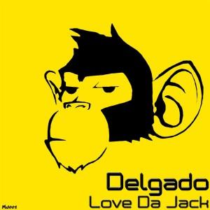 Delgado - Love Da Jack