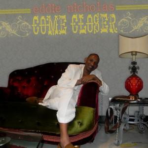 Eddie Nicholas - Come Closer