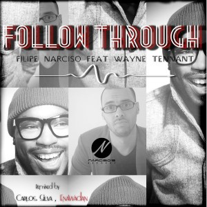 Filipe Narciso feat.Wayne Tennant - Follow Through