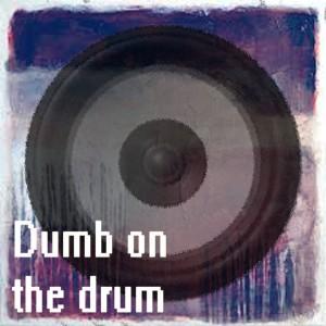 Gumz - Dumb On The Drum