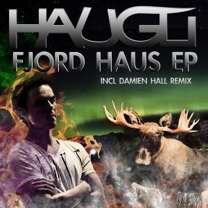 Haugli - Fjord Haus EP