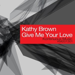 Kathy Brown - Give Me Your Love