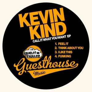 Kevin Kind - Call It What You Want EP