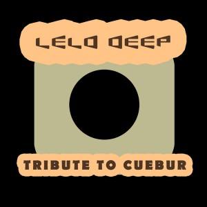 Lelo Deep - Tribute To Cuebur