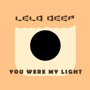 Lelo Deep - You Where My Light