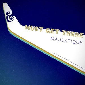 Majestique - Must Get There