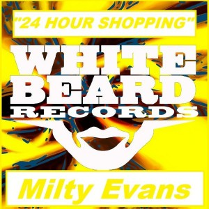 Milty Evans - 24 Hour Shopping