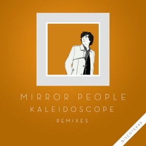 Mirror People - Kaleidoscope Remixes