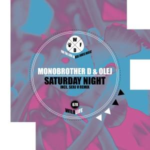 Monobrother D & Olej - Saturday Night