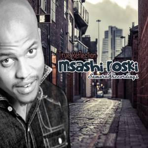 Msashi Roski - True Reflection EP