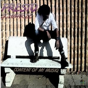 Presto Schwarze - Content Of My Musiq Pt1