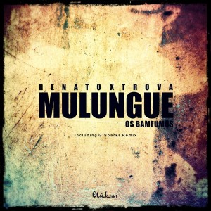 Renato Xtrova feat. Os Bamfumos - Mulungue