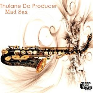 Thulane Da Producer - Mad Sax