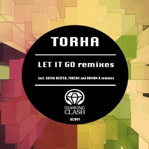 Torha - Let It Go Remixes EP