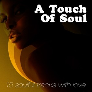 Various Artists - A Touch of Soul (15 Soulful Tracks with Love)