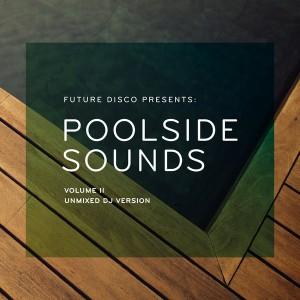 Various Artists - Future Disco Presents_ Poolside Sounds Volume II