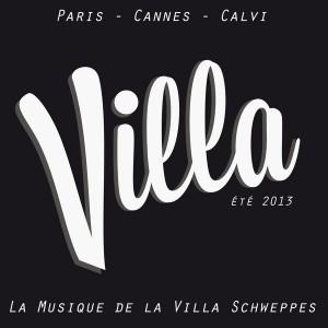 Various Artists - La Villa, la musique de la Villa Schweppes (Ete 2013)