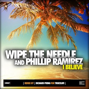 Wipe the Needle & Phillip Ramirez - I Believe