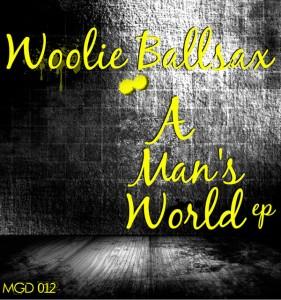 Woolie Ballsax - A Man's World Ep