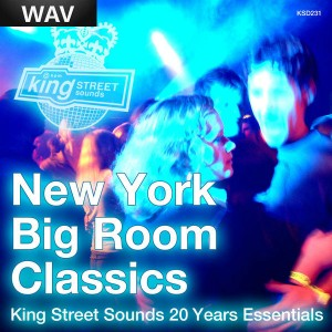 Various Artists - New York Big Room Classics (King Street Sounds 20 Years Essentials) [King Street Classics]