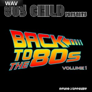80's Child - Back To The 80's Vol 1 [Retrospective]