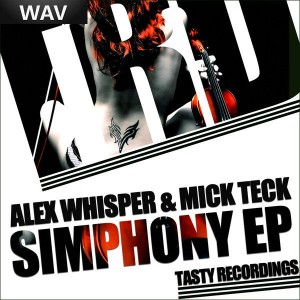 Alex Whisper & Mick Teck - Simphony EP [Tasty Recordings]_wav