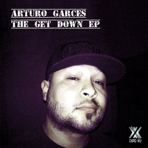 Arturo Garces - The Get Down [Cross Section]