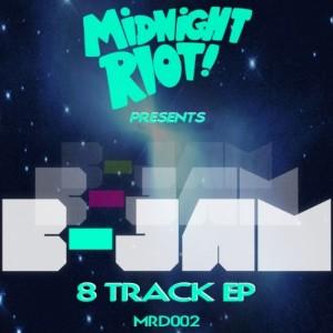 B-Jam - 8 Track EP [Midnight Riot]