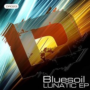 Bluesoil - Lunatic EP [DRUM]